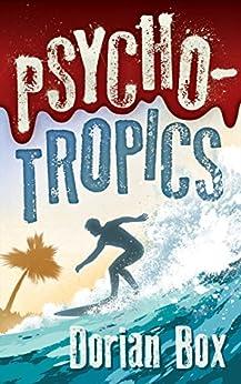 Psycho-Tropics by [Box, Dorian]