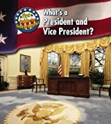 What's a President and Vice President? (First Guide to Government)