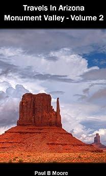 Travels In Arizona - Monument Valley - Volume 2 (Travel In Arizona:Monument Valley) by [Moore, Paul ]