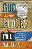 God on the Rocks, Phil Madeira, 1455573140