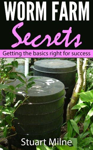 Worm Farm Secrets getting the basics right for success by [Stuart, Milne]