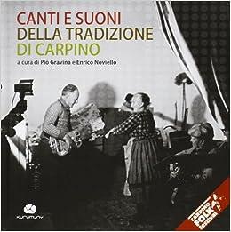 Canti e suoni della tradizione di Carpino. Con CD Audio