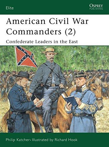 Read Online American Civil War Commanders (2): Confederate Leaders in the East (Elite) (Pt.2) pdf epub