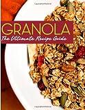 Granola: the Ultimate Recipe Guide, Jonathan Doue, 1495270823