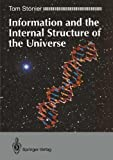 Information and the Internal Structure of the Universe 9780387195995