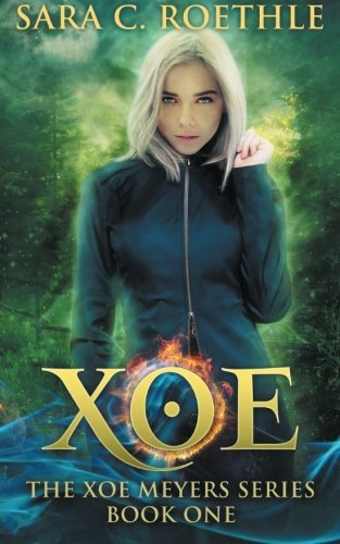 Xoe: Vampires, and Werewolves, and Demons, Oh My! (Xoe Meyers Young Adult Fantasy/Horror Series) (Volume 1)