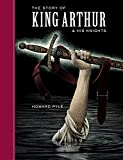 The Story of King Arthur and His Knights (Sterling Unabridged Classics)