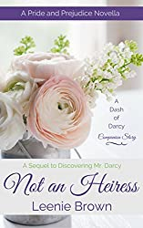 Not an Heiress: A Pride and Prejudice Novella (A Dash of Darcy Companion Story)