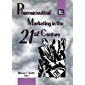 Pharmaceutical Marketing in the 21st Century (Journal of Pharmaceutical Marketing & Management , Vol 10, No 2-3-4) (English Edition)
