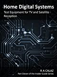 Test Equipment for TV and Satellite Reception (Home Digital Systems Book 11)