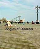Angles of Disorder, Bush, Zachary C., 1935402161