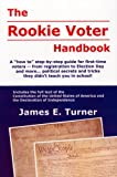 The Rookie Voter Handbook, James Edward Turner, 1929980108