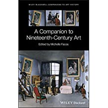 A Companion to Nineteenth-Century Art (Blackwell Companions to Art History)