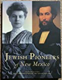 Jewish Pioneers of New Mexico, Tomas Jaehn, 0890134677