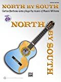 img - for North by South -- Carlos Barbosa-Lima Plays the Music of Mason Williams: Book & CD (Carlos Barbosa-Lima Guitar Editions) book / textbook / text book
