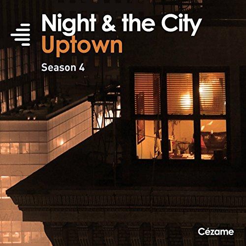 Night & the City: Uptown (Season 4) (Uptown Series)