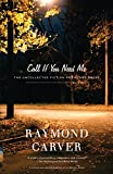 Call If You Need Me: The Uncollected Fiction and