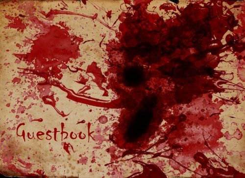 (Halloween Guestbook: Scary Themed Halloween Party Guest Sign in Book, Bloody Spatter Theme (Halloween Themed Guest Book) (Volume)