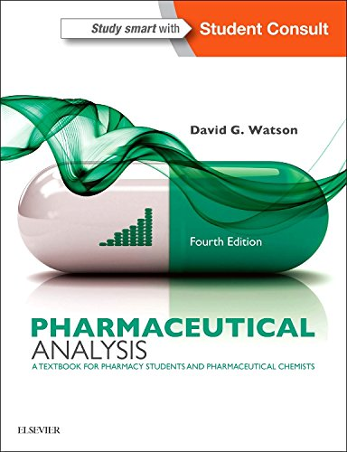 Pharmaceutical Analysis: A Textbook for Pharmacy Students and Pharmaceutical Chemists, 4e, by David G. Watson BSc  PhD  PGCE
