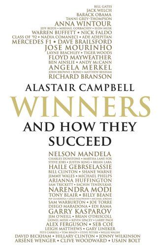 Winners: And How They Succeed, by Alastair Campbell
