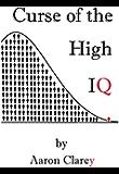 Curse of the High IQ (English Edition)
