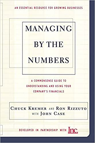 Managing By The Numbers A Commonsense Guide To Understanding And