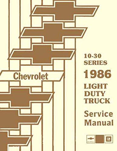 FULLY ILLUSTRATED 1986 CHEVROLET TRUCK & PICKUP REPAIR SHOP & SERVICE MANUAL INCLUDES: 4x2, 4x4, ½ ton, ¾ ton, 1 ton Trucks Blazer, Suburban, Motorhome Chassis, K5, K10, K20, K30, (1986 Shop Manual)