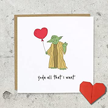 Yoda All That I Want U2013 Valentinstag, Hochzeitstag, Star Wars Gruß Karte U2013  Lustig