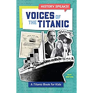 Voices of the Titanic: A Titanic Book for Kids (History Speaks!)