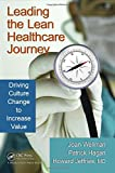 img - for Leading the Lean Healthcare Journey: Driving Culture Change to Increase Value book / textbook / text book