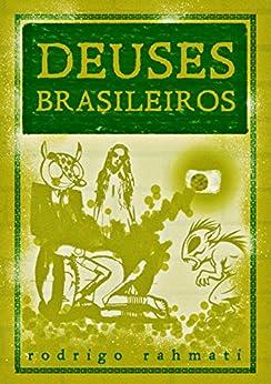 Deuses Brasileiros por [Rahmati, Rodrigo]