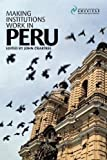 img - for Making Institutions Work in Peru book / textbook / text book