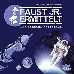 Der einsame Astronaut (Faust jr. ermittelt 06)