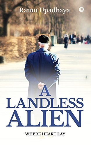 A Landless Alien : Where Heart Lay
