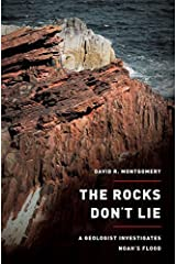 The Rocks Don't Lie: A Geologist Investigates Noah's Flood by David R. Montgomery (2012-08-27) Hardcover