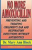 No More Amoxicillin, Mary Ann Block, 1575663163