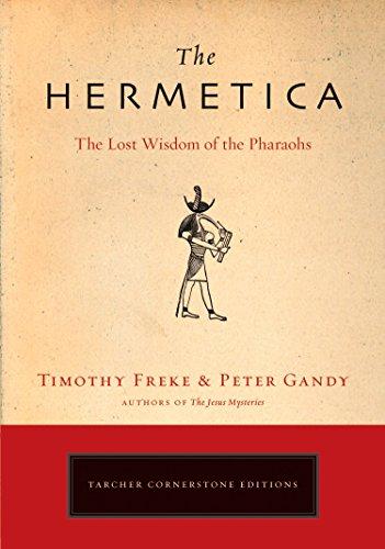 The Hermetica: The Lost Wisdom of the -