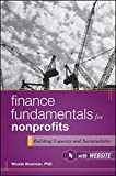 Finance Fundamentals for Nonprofits, with Website: Building Capacity and Sustainability