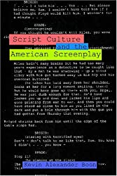 Script Culture and the American Screenplay (Contemporary Approaches to Film and Media Series)
