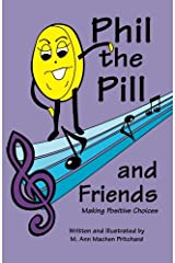 Phil the Pill and Friends Making Positive Choices Paperback