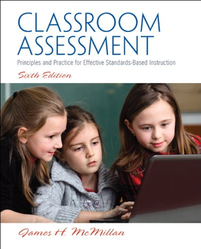Classroom Assessment: Principles and Practice for Effective Standards-Based Instruction (6th Edition)