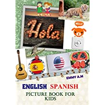 ENGLISH SPANISH PICTURE BOOK FOR KIDS: BASIC WORDS FOR ADVANCED KIDS