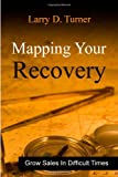 Mapping Your Recovery, Larry Turner, 0984071350