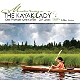 The Kayak Lady, Mary Shideler, 0578048914