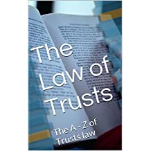 The Law of Trusts (Prime Members Can Read This Book Free): (e law-book), Authored by writers of 6 published bar essays Including Trusts Law!! ! A - Z of Trusts Law.