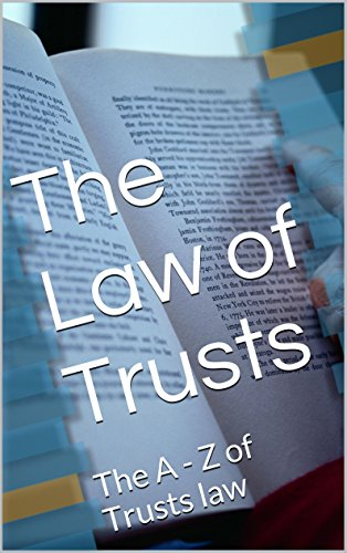 The Law of Trusts (Prime Members Can Read This Book Free): (e law-book), Authored by writers of 6 published bar essays Including Trusts Law!! ! A - Z of Trusts  Law.......