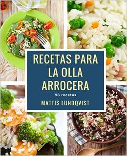 Recetas para la Olla arrocera: 98 recetas (Spanish Edition): Mattis Lundqvist: 9781976416903: Amazon.com: Books