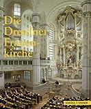Die Dresdner Frauenkirche : Jahrbuch Zu Ihrer Geschichte und Gegenwart, Band 12, Beutmann, Jens and Feydt, Sebastian, 3795420849