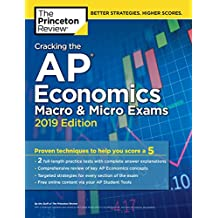 Cracking the AP Economics Macro & Micro Exams, 2019 Edition: Practice Tests & Proven Techniques to Help You Score a 5