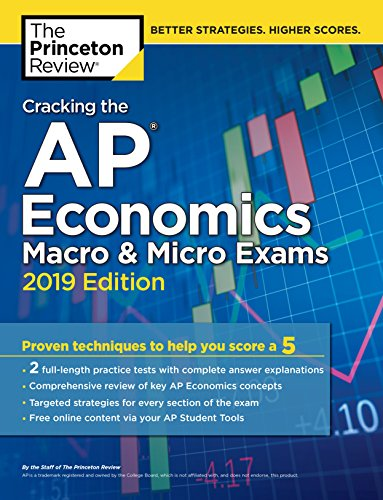 Pdf Teen Cracking the AP Economics Macro & Micro Exams, 2019 Edition: Practice Tests & Proven Techniques to Help You Score a 5 (College Test Preparation)